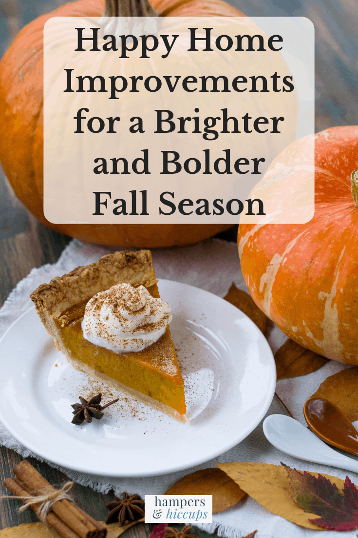 Happy Home Improvements for a Brighter and Bolder Fall Season pumpkins slice of pumpkin pie on plate hampersandhiccups