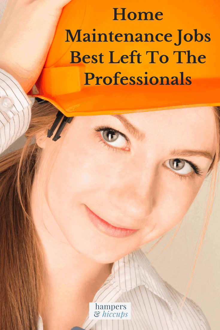 Home Maintenance Jobs Best Left To The Professionals woman in hardhat hampersandhiccups