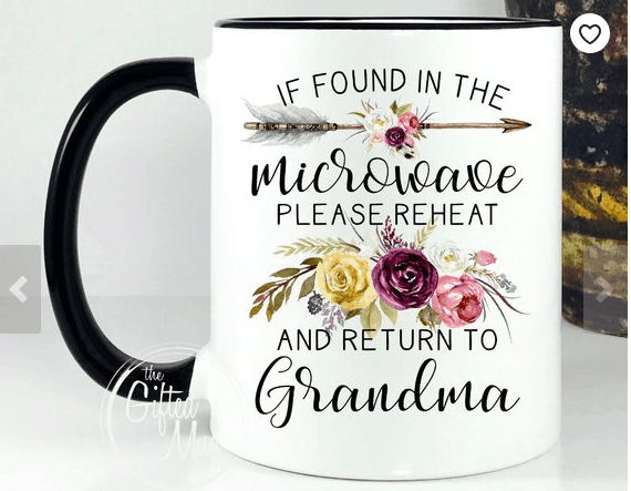 Get Grandma for Christmas Coffee Mug If found in the microwave please reheat and return to Grandma